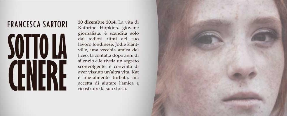 Sotto la cenere, Francesca Sartori